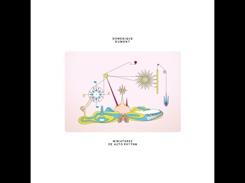 Domenique Dumont - Miniatures De Auto Rhythm - Album Teaser