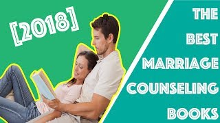 Top 5 Best Marriage Counseling Books For Couple's To Read Together