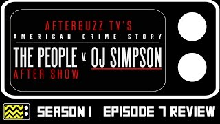 American Crime Story Season 1 Episode 7 Review & After Show | AfterBuzz TV