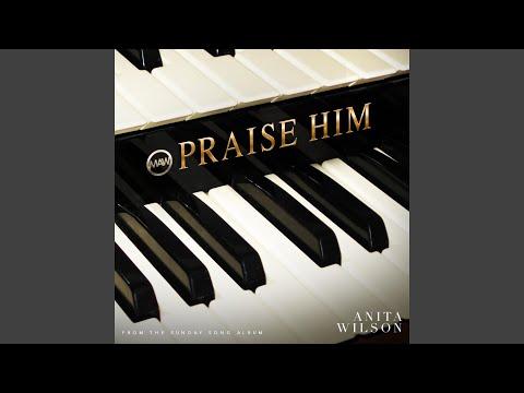Praise Him (feat. Kim McFarland)