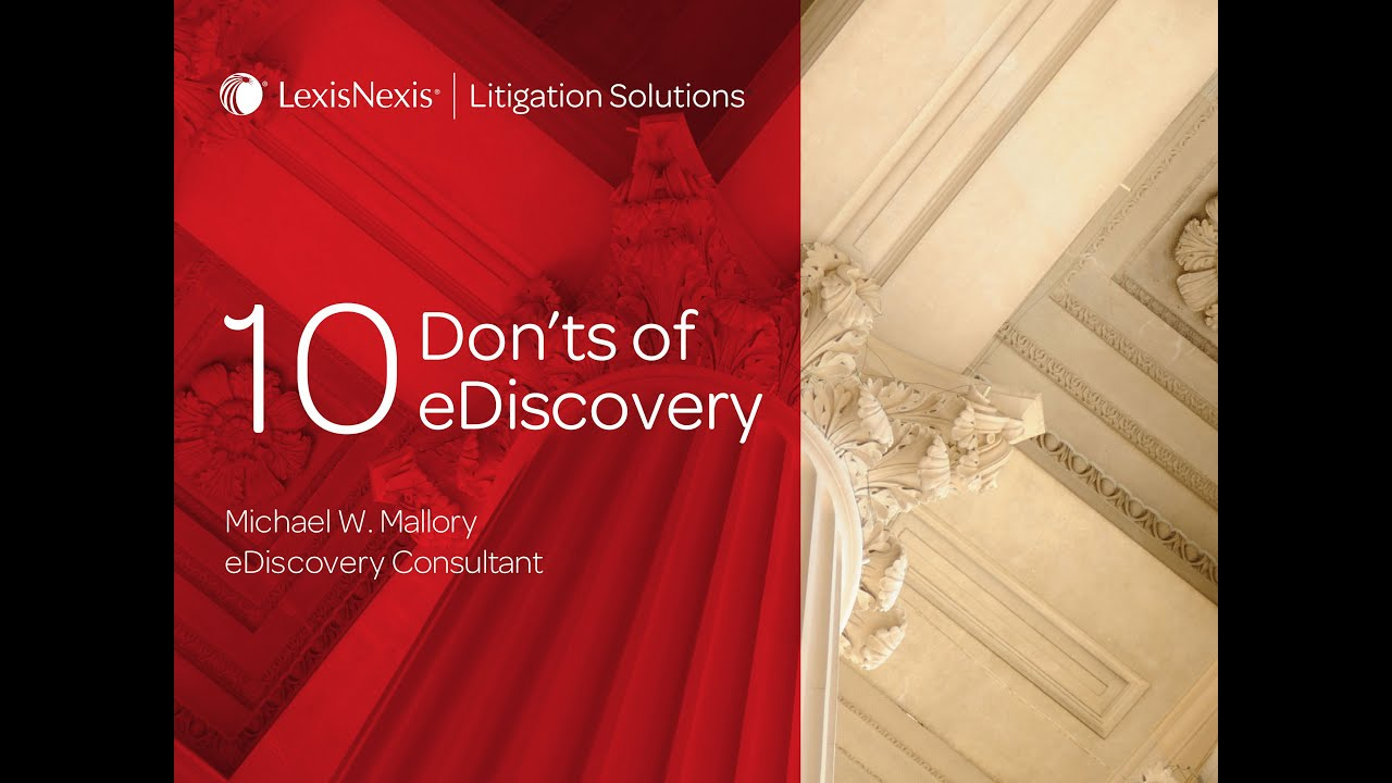 lexisnexis webinar 10 don ts of ediscovery youtube