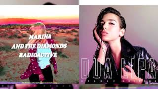 marina and the diamonds/dua lipa - radioactive/garden (mashup)