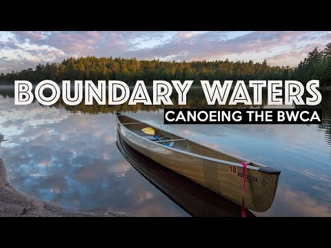 BOUNDARY WATERS CANOE TRIP - BWCA