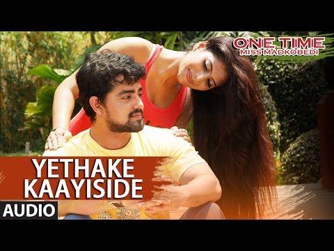 Yethake Kaayiside Full Song Audio || One Time || Tejus, Neha Saxena || Abhimann Roy