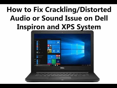 How To Fix Crackling/Distorted Audio Or Sound Issue On Dell Inspiron And XPS System