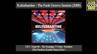The Nostalgia 77 Octet - Freedom (The Freedom Zombie Dance) Part 1