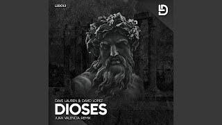 Dioses (Juan Valencia Remix)