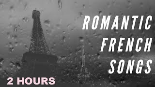 Romantic French Music & Romantic French Songs: 2 Hours of Romantic French Love Songs Old