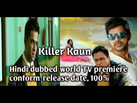 Game ( killer kaun ) full Hindi dubbed world TV premiere conform release date,