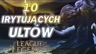 10 Najbardziej irytujących ultów w League of Legends