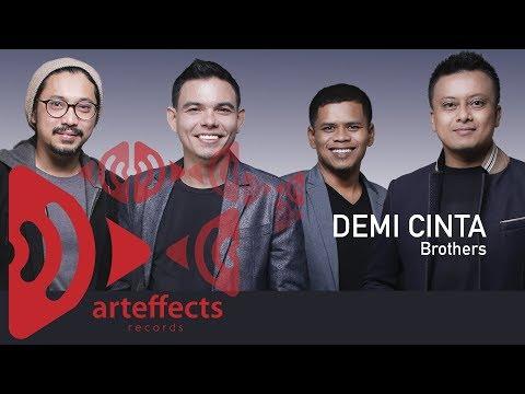 ❤ Demi Cinta Brothers ❤ Brothers (Lirik)