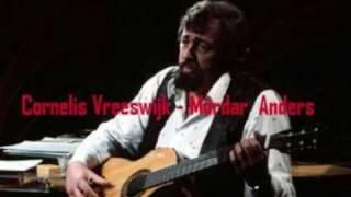 Cornelis Vreeswijk - Mördar  Anders