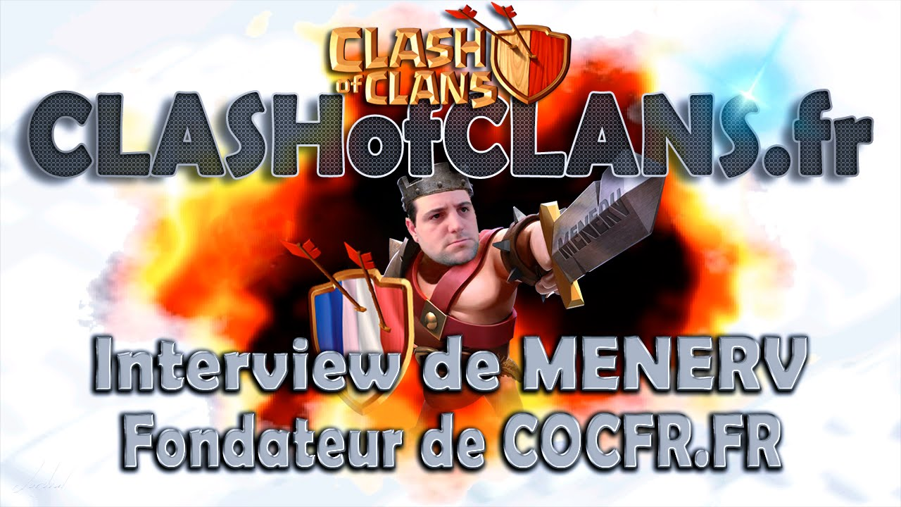 Clash Of Clans | Interview Exclusive du Fondateur de clashofclans.fr