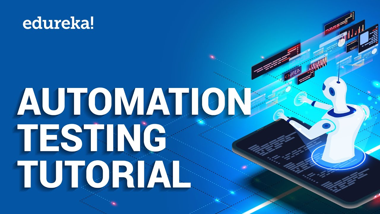 Automation Testing Tutorial For Beginners Software Testing Certification Training Edureka Youtube