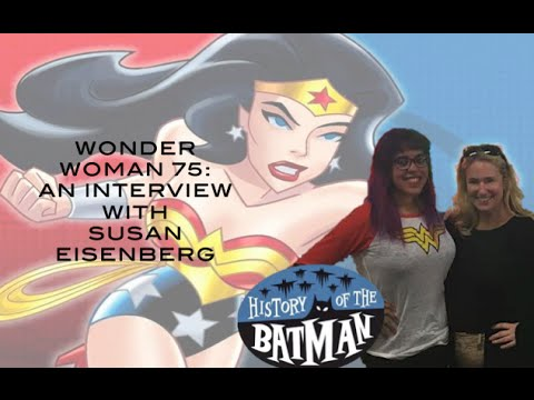 History of the Batman Vlog #2: Interview with Susan Eisenberg voice of Wonder Woman!