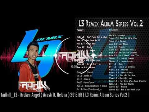 fadhill_L3 - Broken Angel ( Arash ft. Helena ) 2018 BB [ L3 Remix Album Series Vol.2 ] PREV