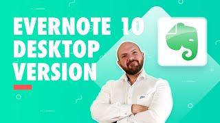 Evernote 10 - NEW Desktop Version!