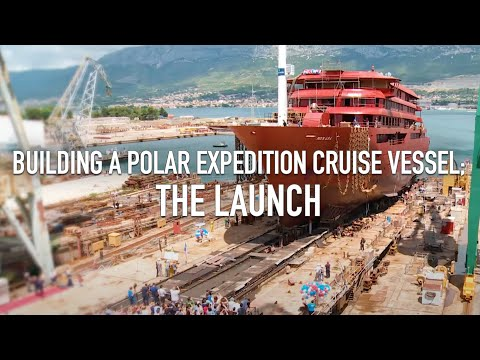 Building a Polar expedition cruise vessel; the launch