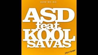 ASD Feat. Kool Savas - how we do Remix 2017