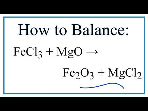 How To Balance FeCl3 + MgO = Fe2O3 + MgCl2