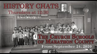 video thumbnail: History Chats: The Church Schools of Marathon County  [Sept 24, 2020]