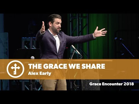 The Grace We Share - Alex Early