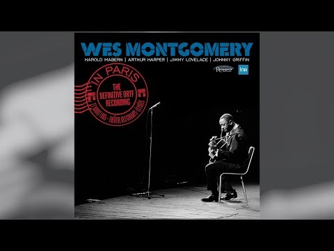 Wes Montgomery - In Paris: The Definitive ORTF Recording (The Story)
