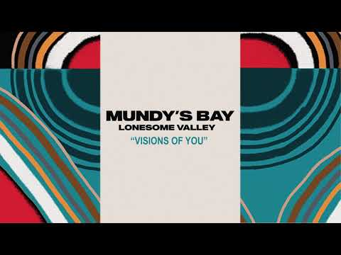 """Mundy's Bay - New Song """"Visions Of You"""""""