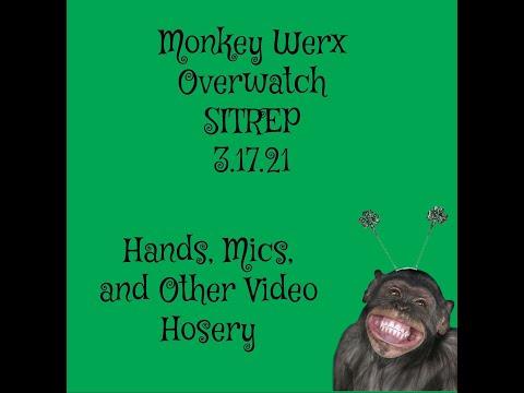 Monkey Werx Overwatch SITREP 3 17 21