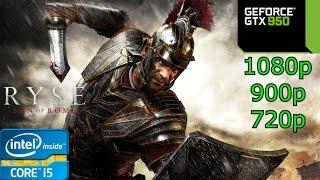 Ryse: Son of Rome - i5 4460 - 8GB RAM - GTX 950 - 1080p - 900p - 720p