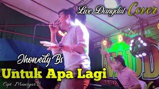 Untuk Apa Lagi - Mansyur s | Cover Dangdut Live Orgen Tunggal Jhonedy Bs Terbaru