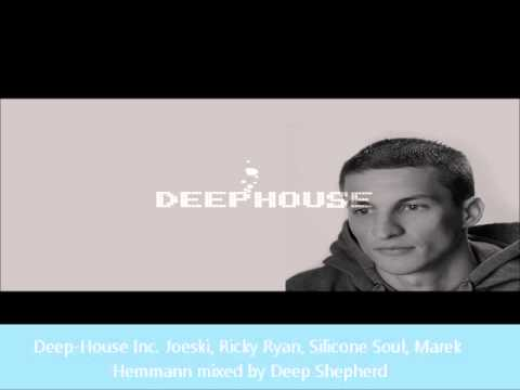 Deep-House Mix Inc. Joeski ★ Ricky Ryan ★ Silicone Soul ★ Marek Hemmann mixed by Deep Shepherd