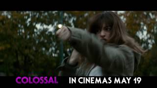 Colossal TV Spot - In UK & Ireland Cinemas 19th May 2017