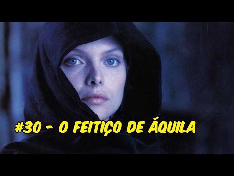 #30---o-feitiço-de-Áquila