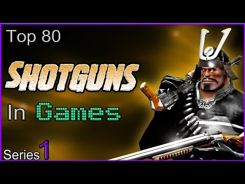 Top 80 Shotguns In Games