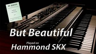 But Beautiful - Hammond SKX