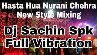 Hasta Hua Nurani Chehra(Full Vibration Jhatka) New Style Lafangayi Dj Sachin Spk