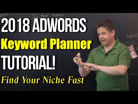 "Google Keyword Planner 2018 Tutorial - ""Advanced Niche Keyword Research"""