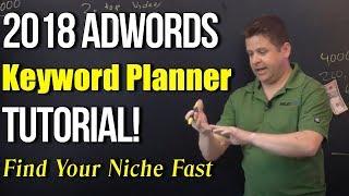 "Google Keyword Planner 2018 Tutorial - ""Advanced Niche Keyword Research"""