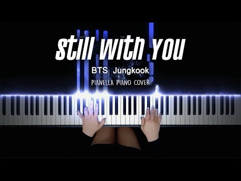 BTS Jungkook - Still With You | Piano Cover By Pianella Piano