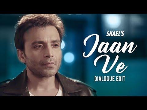 Shael's Jaan Ve | Dialogue Edit | Shael Official