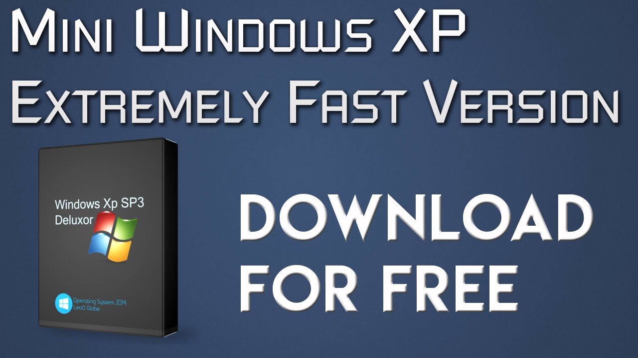DOWNLOAD MINI WINDOWS XP SP3 FAST VERSION | NEW DOWNLOAD ...