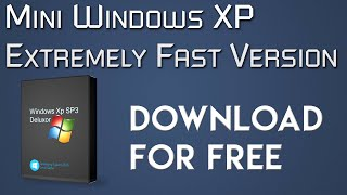 Download Mini Windows Xp Sp3 Extremely Fast Version