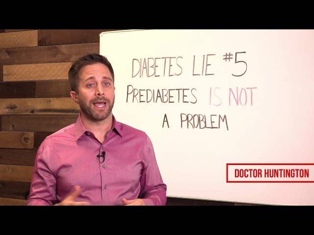 Prediabetes | Diabetes Lie #5 with Dr. Huntington