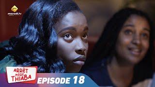 Série - Arrêt Mère Thiaba - Episode 18