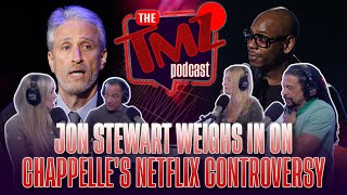 Jon Stewart Weighs in on Chapelle's Netflix Controversy | The TMZ Podcast
