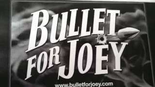 Bullet for Joey update
