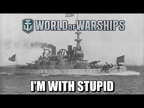 World of Warships - I'm With Stupid