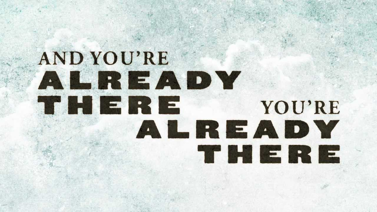 casting-crowns-already-there-official-lyric-video-castingcrowns