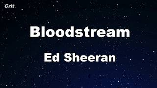 Bloodstream - Ed Sheeran Karaoke 【No Guide Melody】 Instrumental